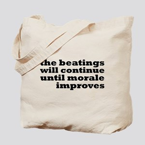 The Beatings Will Continue, Morale Tote Bag