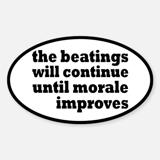 The Beatings Will Continue, Morale Sticker (Oval)