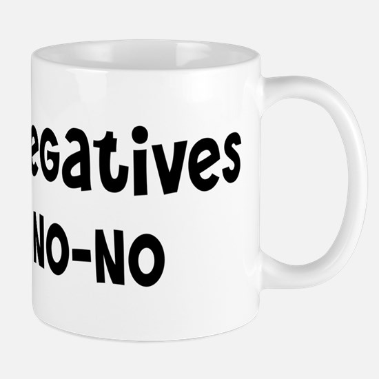 Double Negatives Are A No-No Mug