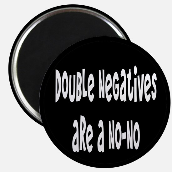 Double Negatives Are A No-No Magnet