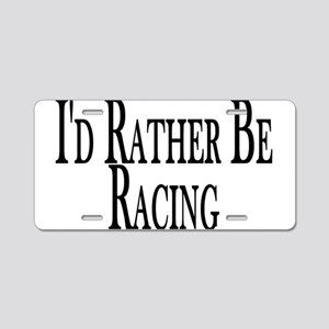 Rather Be Racing Aluminum License Plate