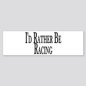 Rather Be Racing Sticker (Bumper)