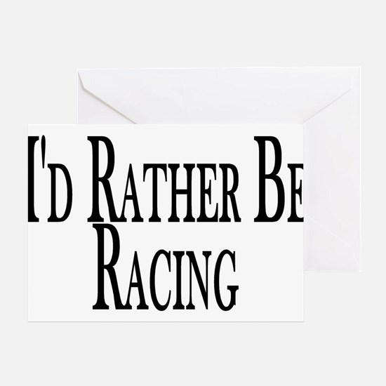 Rather Be Racing Greeting Card
