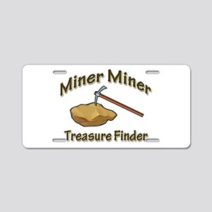 Miner Miner Treasure Finder Aluminum License Plate