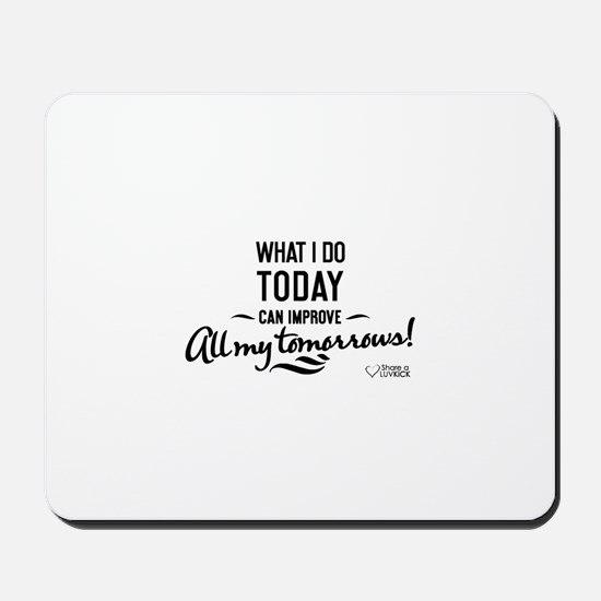 What I Do Today Mousepad