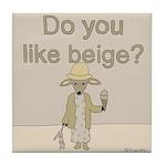 Do You Like Beige? Tile Coaster