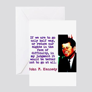 If We Are To Go - John Kennedy Greeting Cards
