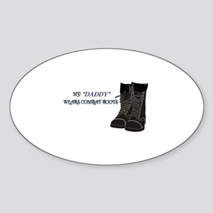 My Daddy wears Combat boots... Oval Sticker