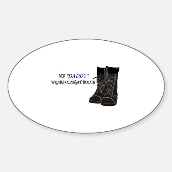 My Daddy wears Combat boots... Oval Decal