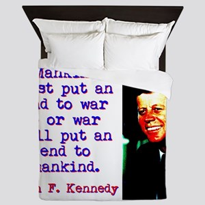 Mankind Must Put An End To War - John Kennedy Quee