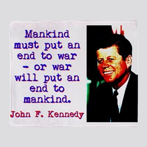 Mankind Must Put An End To War - John Kennedy Thro