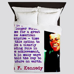 Now It Is Time To Take - John Kennedy Queen Duvet