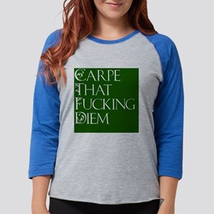 Carpe That Fucking Diem - Gree Womens Baseball Tee