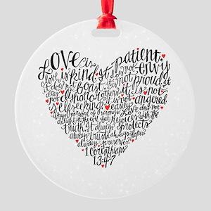 Love is patient Corinthians 13:4-7 Round Ornament