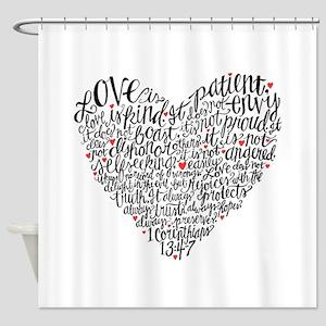 Love is patient Corinthians 13:4-7 Shower Curtain