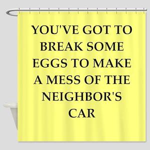 break eggs Shower Curtain