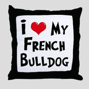 I Love My French Bulldog Throw Pillow