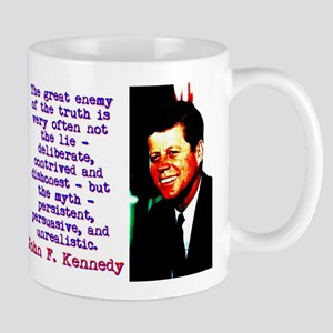The Great Enemy Of The Truth - John Kennedy Mugs