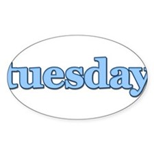 DAYS OF THE WEEK - TUESDAY Sticker (Oval)