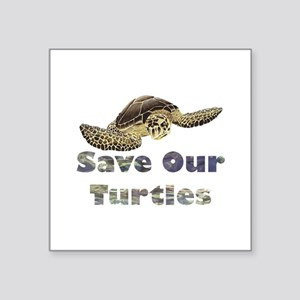 "save-our-turtles Square Sticker 3"" x 3&qu"