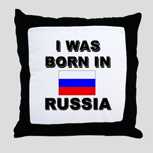 I Was Born In Russia Throw Pillow