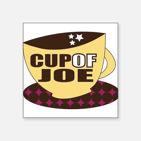 "Cup Of Joe Square Sticker 3"" x 3"""