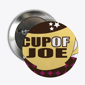"""Cup Of Joe 2.25"""" Button"""