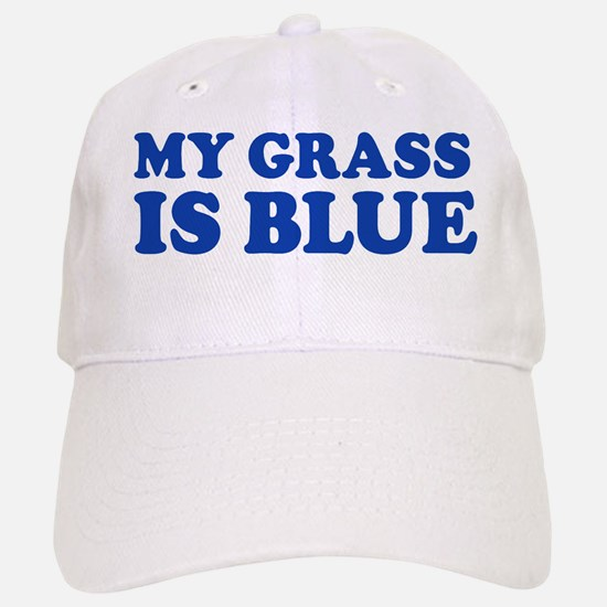 MY GRASS IS BLUE Baseball Baseball Cap