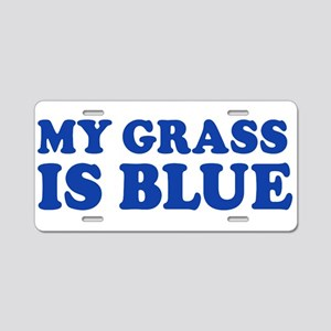 MY GRASS IS BLUE Aluminum License Plate