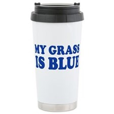 MY GRASS IS BLUE Stainless Steel Travel Mug