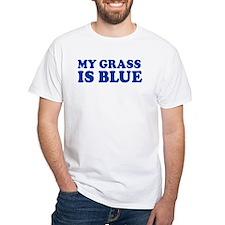 MY GRASS IS BLUE White T-Shirt