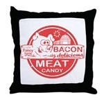 Bacon is Meat Candy Throw Pillow