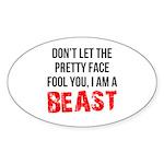 I AM A BEAST Sticker (Oval)