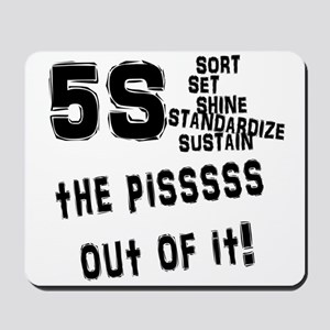 5S the PISSSSS out of it! Mousepad