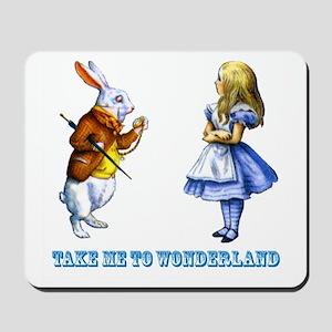 Take me to Wonderland Mousepad
