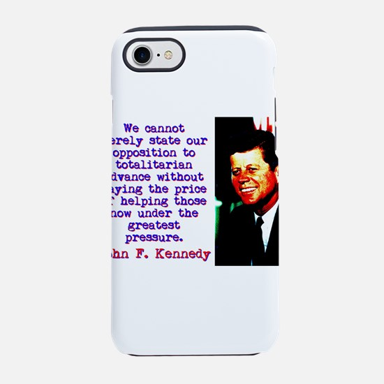 We Cannot Merely State - John Kennedy iPhone 7 Tou