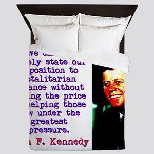 We Cannot Merely State - John Kennedy Queen Duvet