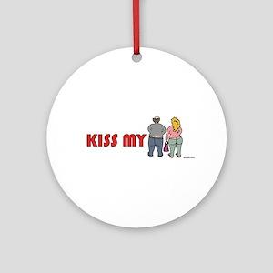 Kiss My Butt Ornament (Round)