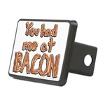 You Had Me At Bacon Rectangular Hitch Cover