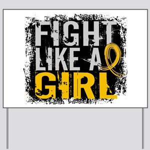 Licensed Fight Like a Girl 31.8 Childhoo Yard Sign