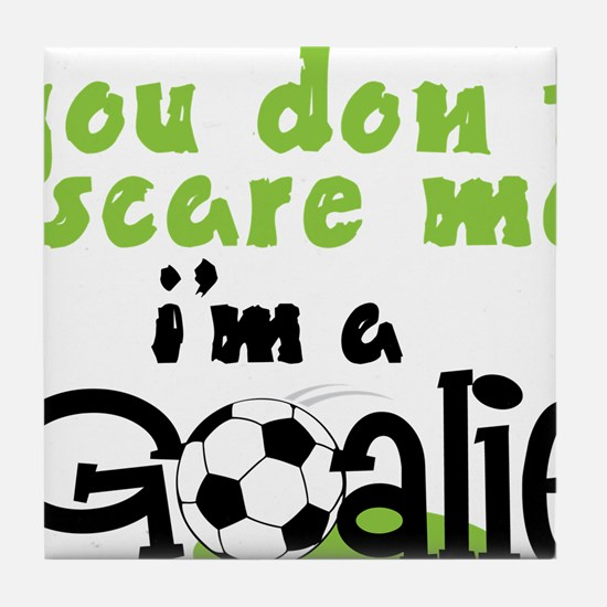I'm A Goalie Tile Coaster