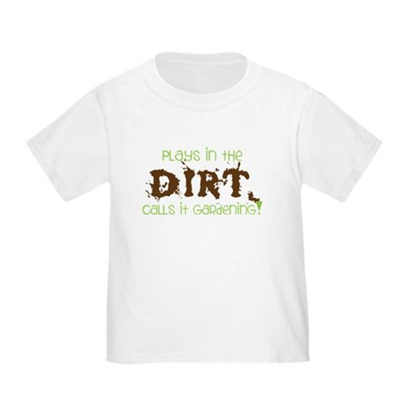 Dirty Dirt Toddler T-Shirt