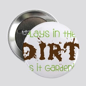 "Dirty Dirt 2.25"" Button"