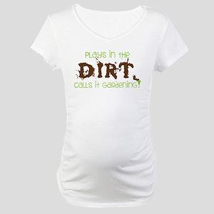 Dirty Dirt Maternity T-Shirt