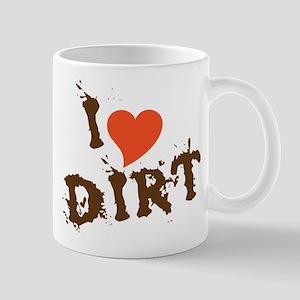 I Love Dirt Mug