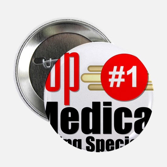 """Top Medical Billing Specialist 2.25"""" Button"""