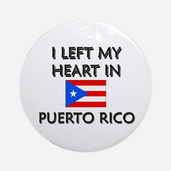 I Left My Heart In Puerto Rico Ornament (Round)