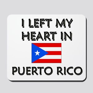 I Left My Heart In Puerto Rico Mousepad