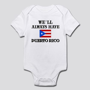 We Will Always Have Puerto Rico Infant Bodysuit