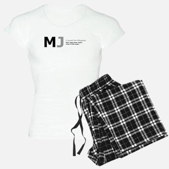 MJ: I loved his lifestyle... Pajamas